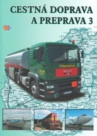 Cestná doprava a preprava 1 pre 3. ročník 3.upravené vydanie