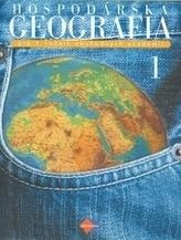 Hospodárska geografia 1 pre 1. ročník obchodných akadémií 3.upravené vydanie