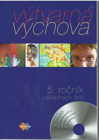 Výtvarná výchova pre 5. ročník základnej školy 2.upravené vydanie