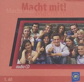 Macht mit! - 1. díl, audio CD - Kolektiv Autorů