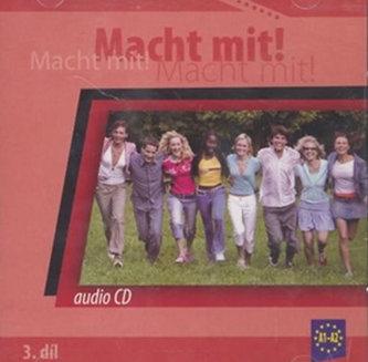 Macht mit! - 3. díl, audio CD - Kolektiv Autorů