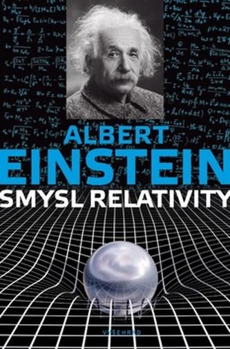 Význam teorie relativity - Albert Einstein