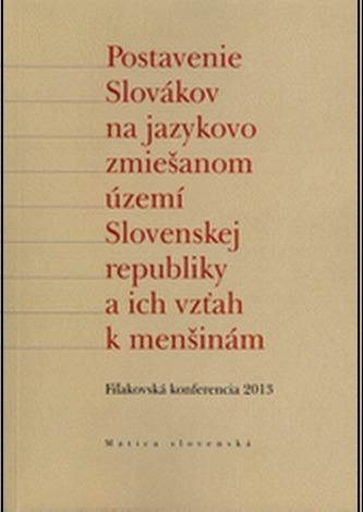 Postavenie Slovákov na jazykovo zmiešanom území Slovenskej republiky a ich vzťah k menšinám