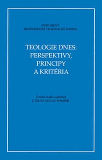 Teologie dnes: perspektivy, principy a kritéria