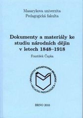 Dokumenty a materiály ke studiu národních dějin v letech 1848–1918