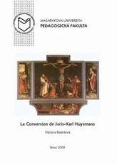 La Conversion de Joris-Karl Huysmans