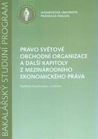 Právo světové obchodní organizace a další kapitoly z mezinárodního a ekonomického práva