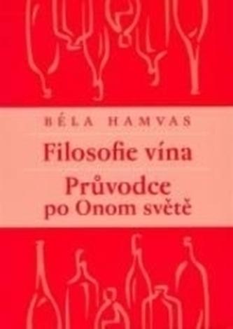 Filosofie vína. Průvodce po Onom světě