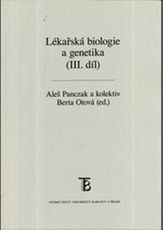 Lékařská biologie a genetika (III. díl) - Panczak, Aleš
