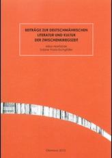 Beiträge zur deutschmährischen Literatur der Zwischenkriegszeit