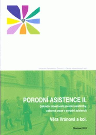 Porodní asistence II (základní dovednosti porodní asistentky, odborná praxe v porodní asistenci)