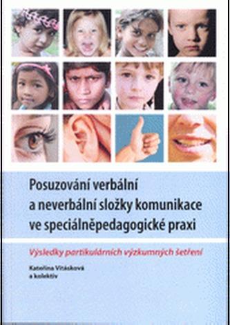 Posuzování verbální a neverbální složky komunikace ve speciálněpedagické praxi. Výsledky partikulárních výzkumných šetření