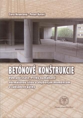 Betónové konštrukcie - Vybrané state. Prvky namáhané normálnou silou a ohybovým momentom a základné pätky