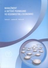 Manažment a sieťové podnikanie vo vedomostnej ekonomike