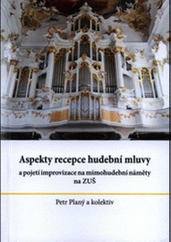 Aspekty recepce hudební mluvy a pojetí improvizace na mimohudební náměty na ZUŠ