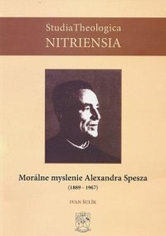 Morálne myslenie Alexandra Spesza (1889-1967)