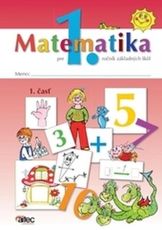 Matematika pre 1. ročník ZŠ – 1. časť pracovná učebnica