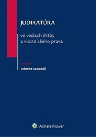 Judikatúra vo veciach držby a vlastníckeho práva