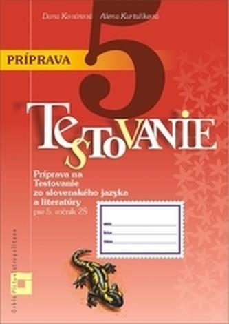 Príprava na Testovanie pre 5. ročník ZŠ – slovenský jazyk a literatúra