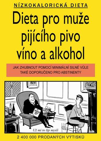 Dieta pro muže pijícího pivo, víno a alkohol - Jameson Gardner, Williams Elliott