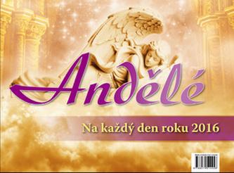 Andělé na každý den roku 2016 - stolní kalendář
