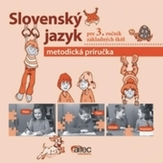 Metodická príručka k súboru Slovenský jazyk pre 3. ročník ZŠ