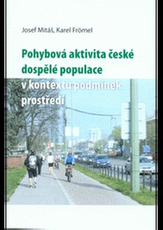 Pohybová aktivita české dospělé populace v kontextu podmínek prostředí