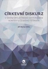 Církevní diskurz v širším společensko-historickém kontextu českého Těšínska