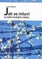 Jak se mluví za zdmi českých věznic
