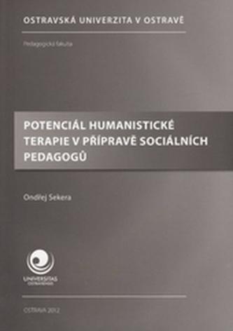 Potenciál humanistické terapie v přípravě sociálních pedagogů - Sekera, Ondřej