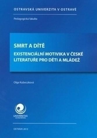 Smrt a dítě. Existenciální motivika v české literatuře pro děti a mládež