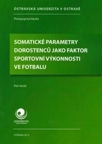 Somatické parametry dorostenců jako faktor sportovní výkonnosti ve fotbalu