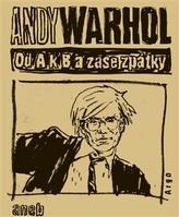 Od A. k B. a zase zpátky aneb Filosofie Andyho Warhola