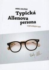 Typická Allenova persona a její stěžejní rysy