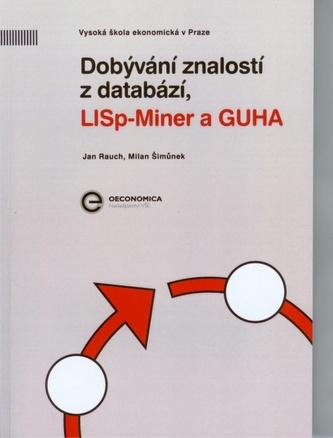 Dobývání znalostí z databází, LISp - Miner a GUHA