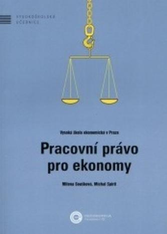 Pracovní právo pro ekonomy - Milena Soušková, Michal Spirit
