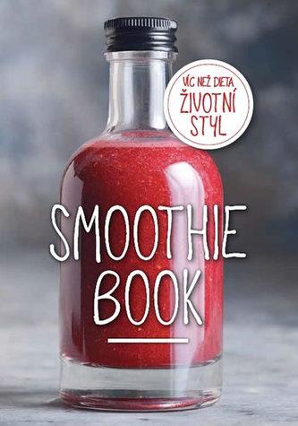 Smoothie Book - Více než dieta, životní styl - neuveden