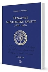 Trnavské meštianske závety (1700-1871) I. a II. zväzok