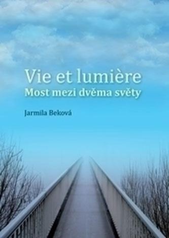 Vie et lumiére - most mezi dvěma světy