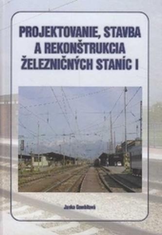 Projektovanie, stavba a rekonštrukcia železničných staníc I.