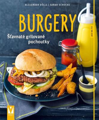 Burgery - Šťavnaté grilované pochoutky