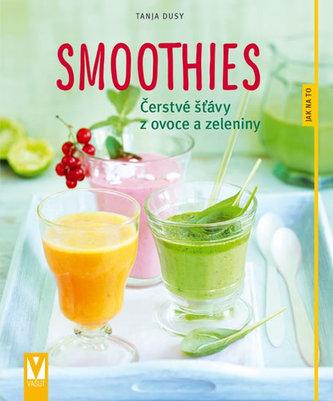 Smoothies - Čerstvé šťávy z ovoce a zeleniny - Tanja Dusy