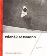 Horizonty modernismu – Zdeněk Rossmann (1905 – 1984)