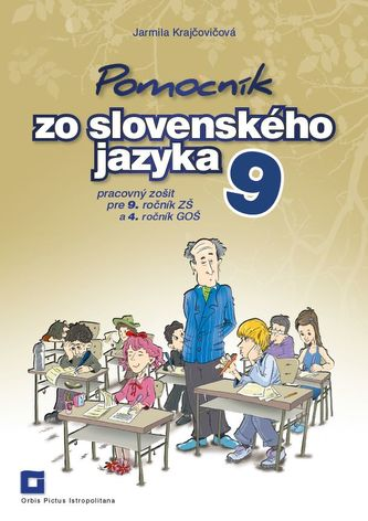 Pomocník zo slovenského jazyka pre 9. ročník základných škôl - pracovný zošit