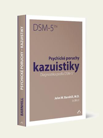 Psychické poruchy kazuistiky. Diagnostika podľa DSM - 5 TM