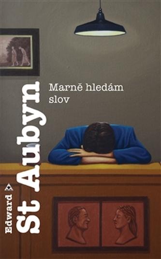 Marně hledám slov - Edward St. Aubyn