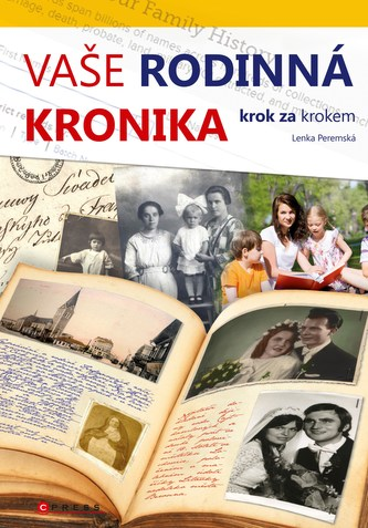 Vaše rodinná kronika krok za krokem - Lenka Peremská