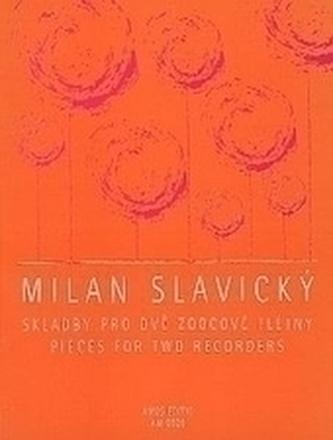 Skladby pro dvě zobcové flétny - Slavický, Milan
