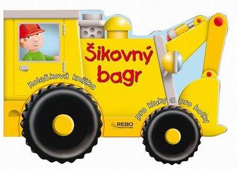 Šikovný bagr - Kolečková knížka pro kluky a pro holky