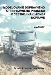 Modelovanie dopravného a prepravného procesu v cestnej a nákladnej doprave